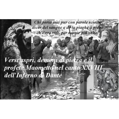 Versi aspri, demoni di pietra e il profeta Maometto nel canto XXVIII dell'Inferno di Dante.