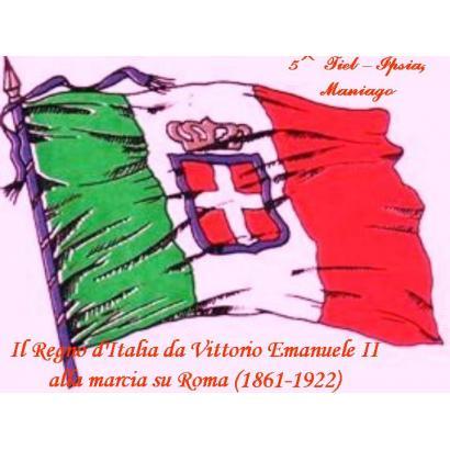 Il Regno d'Italia da Vittorio Emanuele II alla marcia su Roma (1861-1922)